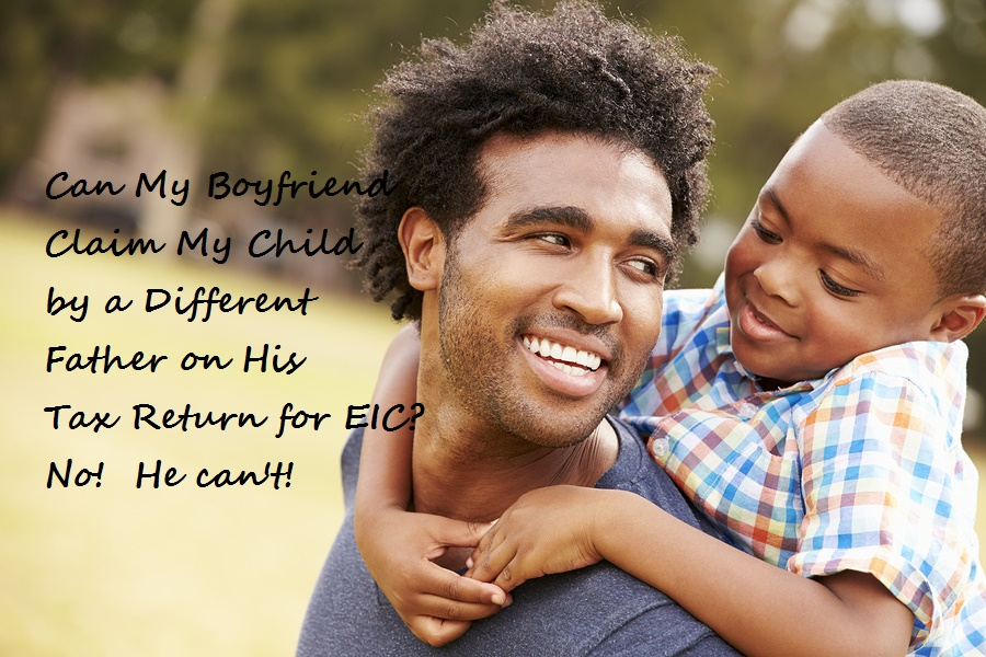 A boyfriend cannot claim your child for EIC.