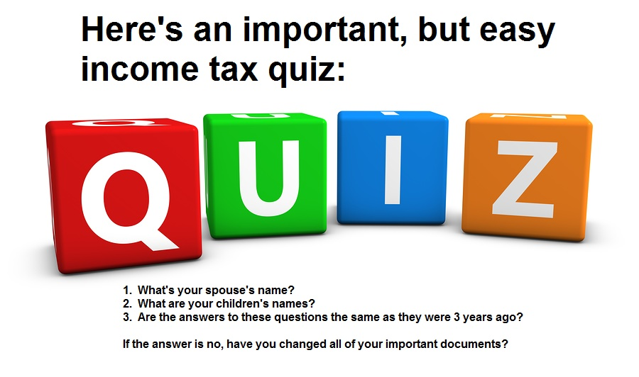 Important tax quiz, who's your wife, who are your kids?